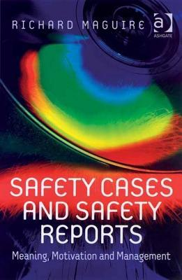 Safety Cases and Safety Reports: Meaning, Motivation and Management  by  Richard Maguire