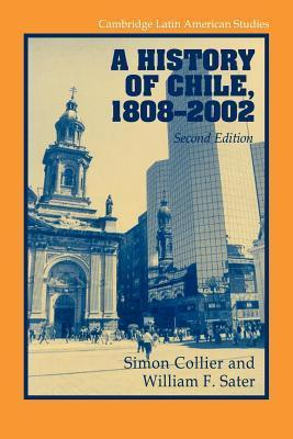 History of Chile 1808-2002, A. Cambridge Latin American Studies.  by  Simon Collier
