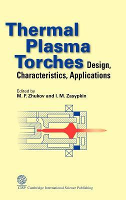 Thermal Plasma and New Materials Technology: Investigations and Design of Thermal Plasma Technologies (25 Studies) Mikhail Fedorovich Zhukov