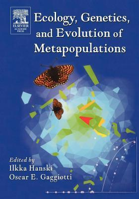 Ecology, Genetics and Evolution of Metapopulations  by  Ilkka A Hanski