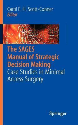 Sages Manual of Strategic Decision Making: Case Studies in Minimal Access Surgery Carol E.H. Scott-Conner