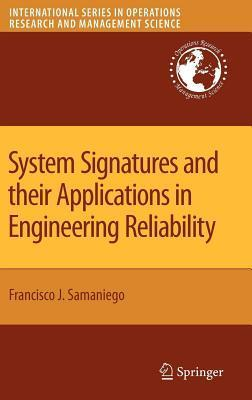 System Signatures and Their Applications in Engineering Reliability  by  Francisco J. Samaniego