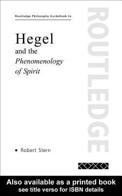Hegel and the Phenomenology of Spirit Robert Stern