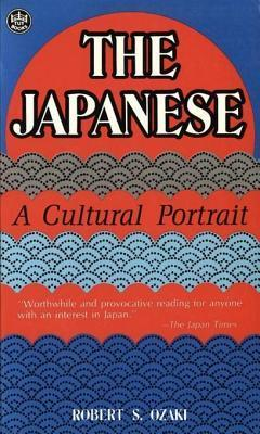 The Japanese a Cultural Portrait  by  Robert Ozaki