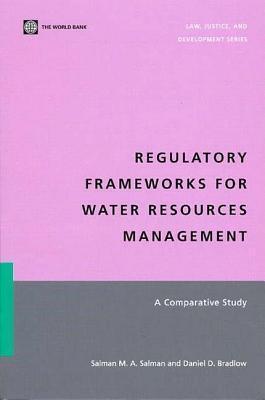 A Regulatory Frameworks for Water Resources Management: Comparative Study Salman M Salman