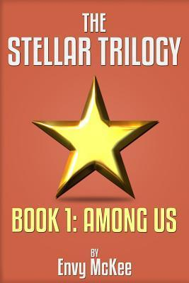 Among Us (The Stellar Trilogy, Book 1)  by  Envy McKee
