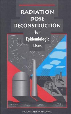 Radiation Dose Reconstruction for Epidemiologic Uses National Research Council