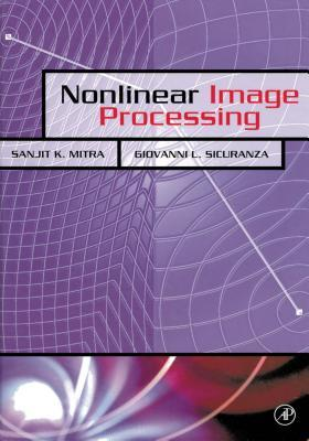Nonlinear Image Processing  by  Sanjit K. Mitra