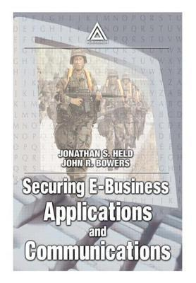 Securing E-Business Applications and Communications Jonathan S Held