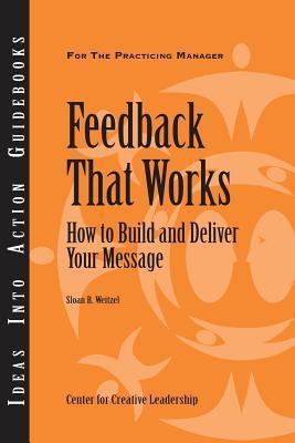 Feedback That Works  by  Sloan R. Weitzel