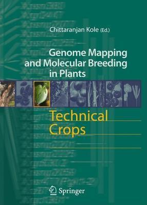 Technical Crops. Genome Mapping and Molecular Breeding in Plants. Chittaranjan Kole