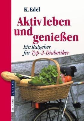 Aktiv Leben Und Geniessen: Ein Ratgeber Fur Typ-2-Diabetiker Klaus Edel