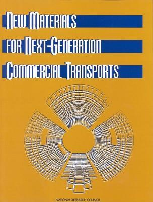 New Materials for Next-Generation Commercial Transports National Research Council