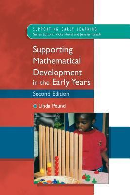 Supporting Mathematical Development in the Early Years  by  Linda Pound