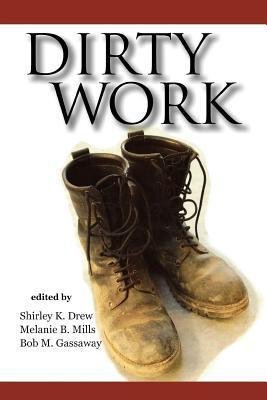 Dirty Work: The Social Construct of Taint  by  Shirley K Drew