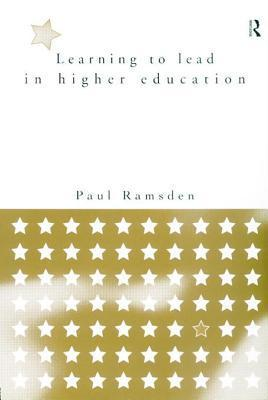 Learning to Lead in Higher Education  by  Paul Ramsden