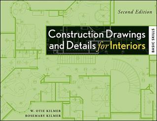 Construction Drawings and Details for Interiors: Basic Skills  by  Rosemary Kilmer