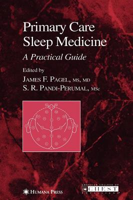 Primary Care Sleep Medicine: A Practical Guide  by  James F. Pagel