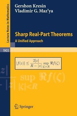Sharp Real-Part Theorems: A Unified Approach. Lecture Notes in Mathematics. Gershon Kresin