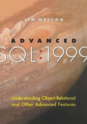 Advanced SQL 1999  by  Jim Melton