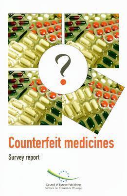 Counterfeit Medicines: Survey Report  by  Jonathan Harper