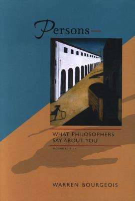 Persons - What Philosophers Say about You Warren Bourgeois