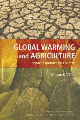 Global Warming and Agriculture: Impact Estimates Country by William R. Cline