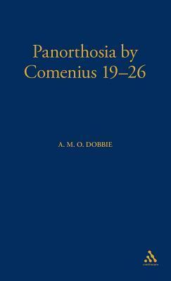 Panorthosia or Universal Reform: Chapters 19-26 Jan Amos Komenský