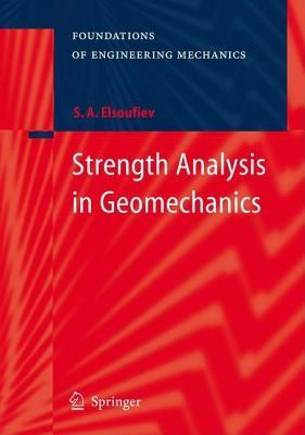 Strength Analysis in Geomechanics  by  Serguey A Elsoufiev