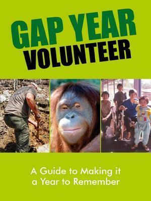 Gap Year Volunteer: A Guide to Making It a Year to Remember Jenny Ng