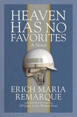 Heaven Has No Favorites: A Novel  by  Erich Maria Remarque
