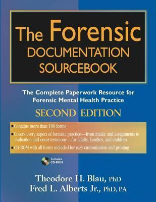 Forensic Documentation Sourcebook: The Complete Paperwork Resource for Forensic Mental Health Practice Theodore H Blau