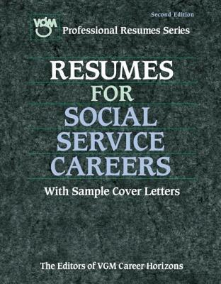 Resume for Social Service Careers: With Sample Cover Letters VGM Career Books