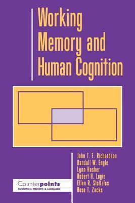 Working Memory and Human Cognition. Counterpoints. Cognition, Memory and Language John T.E. Richardson