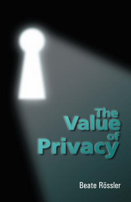The Value of Privacy Beate Rössler