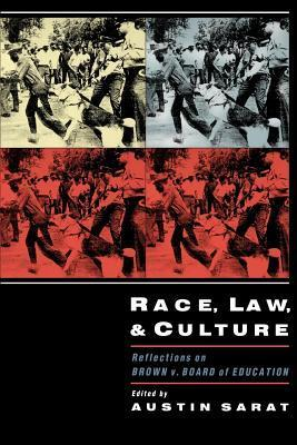 Race, Law, and Culture: Reflections on Brown V. Board of Education Austin Sarat