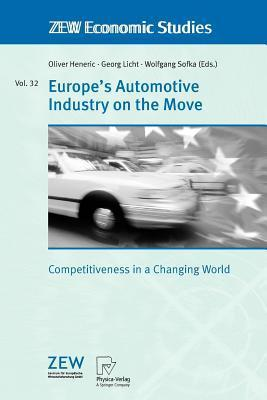 Europes Automotive Industry on the Move: Competitiveness in a Changing World  by  Oliver Heneric