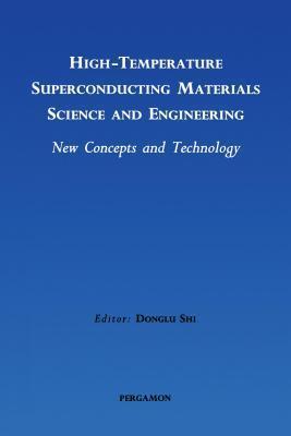 High-Temperature Superconducting Materials Science and Engineering Donglu Shi