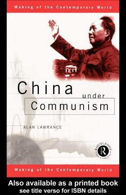 China Under Communism  by  Alan Lawrance