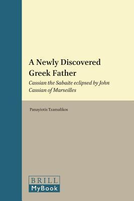 Newly Discovered Greek Father: Cassian the Sabaite Eclipsed  by  John Cassian of Marseilles by Panayiotis Tzamalikos