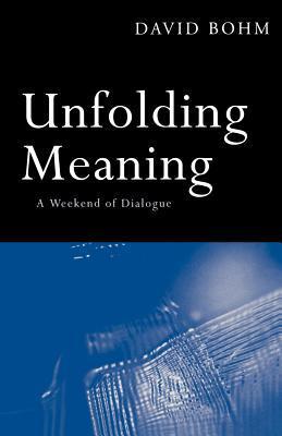 Unfolding Meaning David Bohm