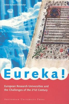 Eureka!: European Research Universities and the Challenges of the 21st Century  by  Bart Funnekotter