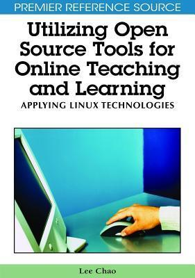 Utilizing Open Source Tools for Online Teaching and Learning: Applying Linux Technologies Lee Chao