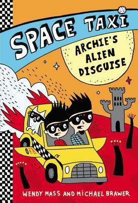 Space Taxi: Archies Alien Disguise  by  Wendy Mass