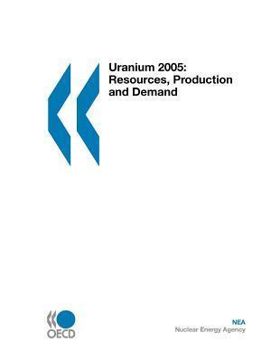 Uranium 2005: Resources, Production and Demand OECD/OCDE