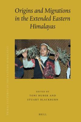 Origins and Migrations in the Extended Eastern Himalayas Toni Huber