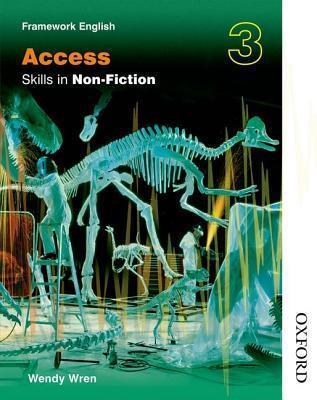 Nelson Thornes Framework English Access - Skills in Non-Fiction 3 Wendy Wren