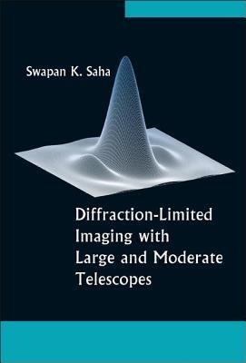 Diffraction-Limited Imaging with Large and Moderate Telescopes Swapan K. Saha