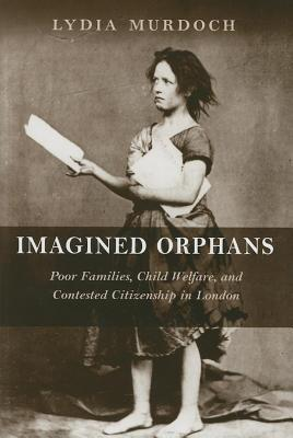Imagined Orphans  by  Lydia Murdoch