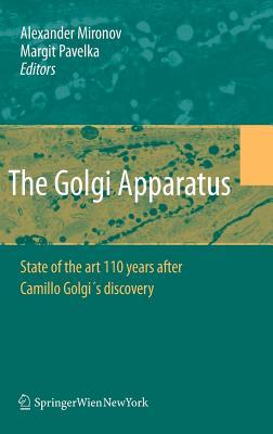 Golgi Apparatus: State of the Art 110 Years After Camillo Golgis Discovery  by  Alexander A. Mironov